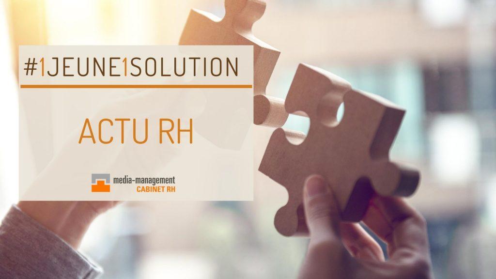 actus RH #1jeune1solution